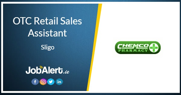 OTC Retail Sales Assistant - Chemco Pharmacy - Sligo | JobAlert