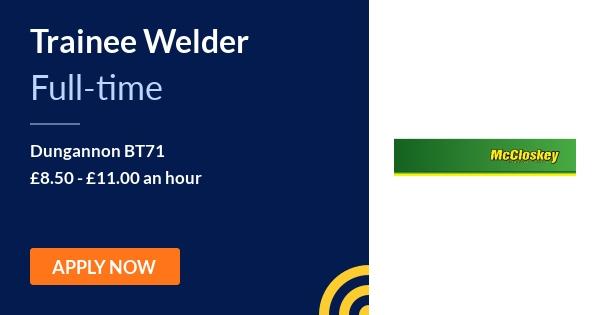 Trainee Welder - McCloskey International Ltd  - Dungannon