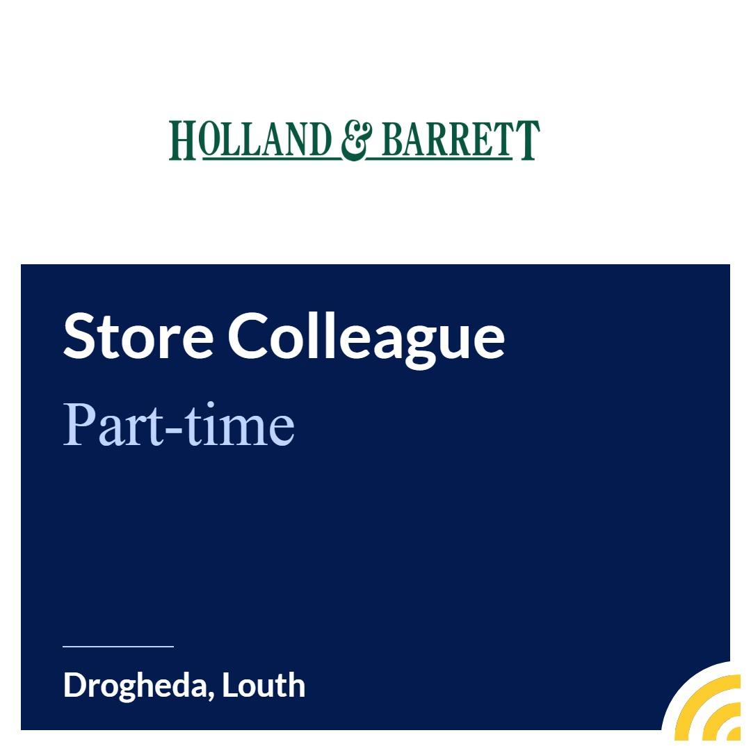 Store Colleague - Holland & Barrett - Drogheda, Louth   JobAlert