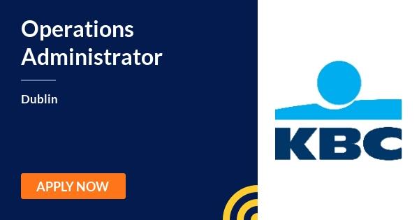 Operations Administrator - KBC Bank - Dublin | JobAlert