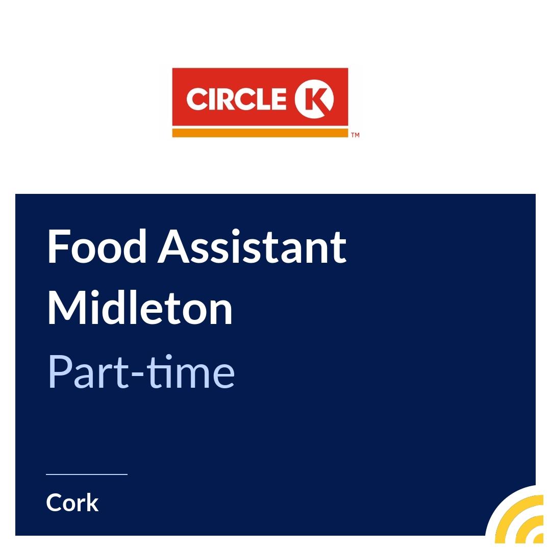 Food Assistant Midleton - Circle K - Cork | JobAlert