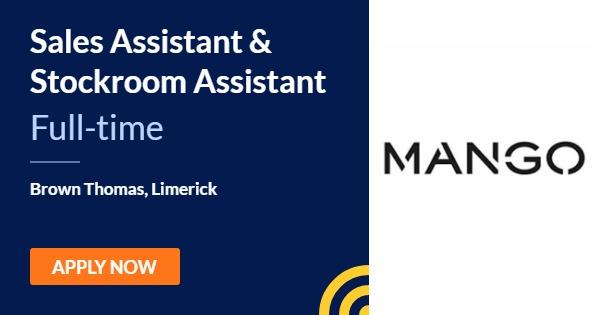 Sales Assistant & Stockroom Assistant - Mango - Limerick ...
